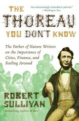 The Thoreau You Don't Know | Robert Sullivan | 9780061710322