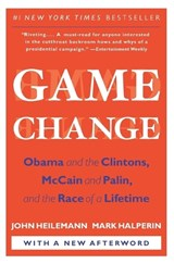 Game Change | Heilemann, John ; Halperin, Mark |