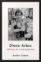 Diane arbus: portrait of a photographer | Arthur Lubow | 9780062234322