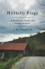 Hillbilly elegy: a memoir of a family and culture in crisis | J. D. Vance | 9780062300546
