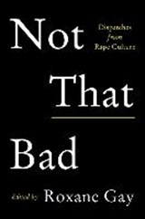 Not That Bad | Roxane Gay | 9780062413512