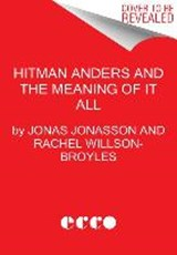 Hitman Anders and the Meaning of It All | Jonas Jonasson | 9780062458179