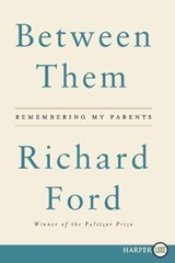 Between Them | Richard Ford | 9780062670342