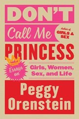 Don't Call Me Princess | Peggy Orenstein | 9780062688903