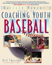 Baffled Parents Guide to Coaching Youth Baseball