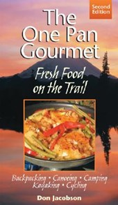 One-Pan Gourmet Fresh Food on the Trail 2/E