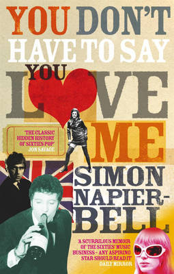 You Don't Have to Say You Love Me | Simon Napier Bell |