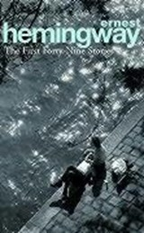 First forty-nine stories | Ernest Hemingway | 9780099339212