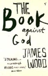 The Book Against God | James R Wood |