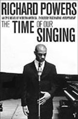 The Time of Our Singing | Richard Powers |
