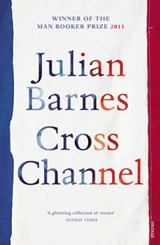 Cross Channel | Julian Barnes |
