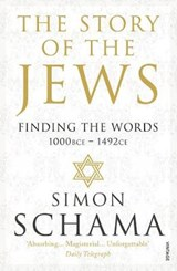 Story of the jews: finding the words 1000bce-1492ce | Simon Schama | 9780099546689