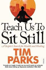 Teach Us to Sit Still | Tim Parks |