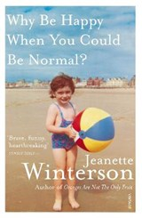 Why be happy when you could be normal? | Jeanette Winterson |