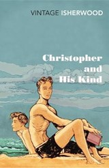 Christopher and His Kind | Christopher Isherwood | 9780099561071