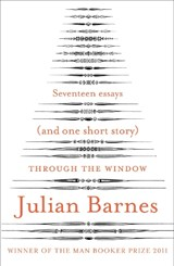 Through the window | Julian Barnes |