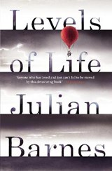 Levels of Life | Julian Barnes |