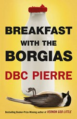 Breakfast with the Borgias | D. B. C. Pierre |