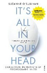 It's all in your head: true stories of imaginary illnesses | Suzanne O'sullivan | 9780099597858