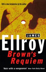 Brown's Requiem | James Ellroy |