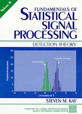 Fundamentals of Statistical Signal Processing, Volume II
