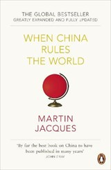 When China Rules the World | Martin Jacques |