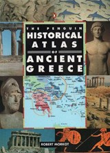 The Penguin Historical Atlas of Ancient Greece | Robert Morkot |