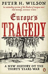 Europe's tragedy: a new history of the thirty years war | Peter H Wilson |