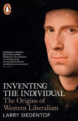 Inventing the Individual | Larry Siedentop |
