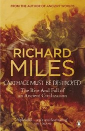 Carthage Must Be Destroyed | Richard Miles |