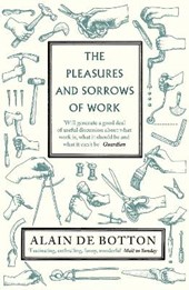 Pleasures and sorrows of work