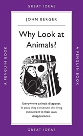 Why Look at Animals? | John Berger |