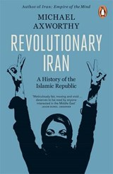 Revolutionary iran: a history of the islamic republic | Michael Axworthy |