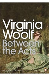 Between the Acts | Virginia Woolf |