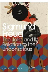 Joke and Its Relation to the Unconscious | Sigmund Freud |