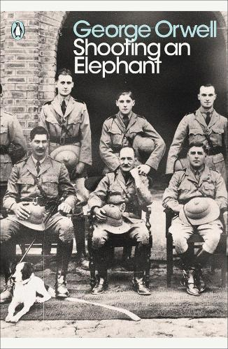 Shooting An Elephant And Other Essays | George Orwell |
