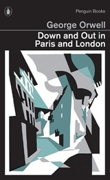 Down and Out in Paris and London | George Orwell |