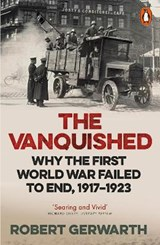 Vanquished: why the first world war failed to end 1917-1923 | Robert Gerwarth | 9780141976372