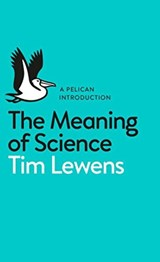 Meaning of Science | Timothy Lewens | 9780141977423