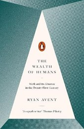 Wealth of Humans | Ryan Avent | 9780141981185