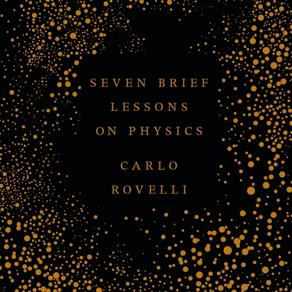 Seven brief lessons on physics | Carlo Rovelli |