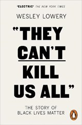 They can't kill us all | Wesley Lowery | 9780141986142