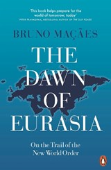 Dawn of eurasia | Bruno Maçães | 9780141986357