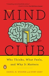 The Mind Club | Wegner, Daniel M. ; Gray, Kurt | 9780143110026