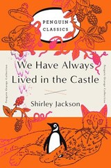 Penguin orange collection We have always lived in the castle | Shirley Jackson | 9780143129547