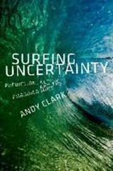 Surfing Uncertainty | Clark, Andy | 9780190217013