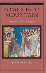 Rome's Holy Mountain | Jason Moralee | 9780190492274