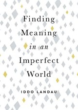 Finding Meaning in an Imperfect World | Iddo Landau | 9780190657666