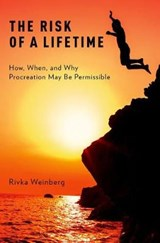 The Risk of a Lifetime | Rivka Weinberg | 9780190695996
