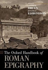 The Oxford Handbook of Roman Epigraphy | Christer Bruun | 9780190860301
